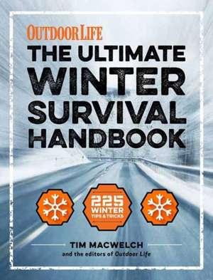 The Winter Survival Handbook:  157 Winter Tips and Tricks de Tim Macwelch
