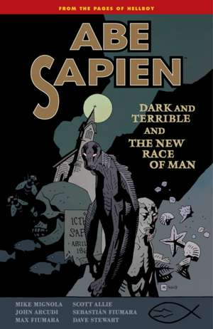 Abe Sapien Volume 3: Dark And Terrible And The New Race Of Man imagine