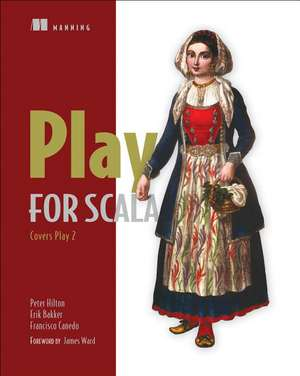 Play for Scala:  Covers Play 2 de Peter Hilton