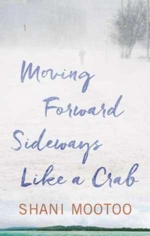Moving Forward Sideways Like A Crab de Shani Mootoo