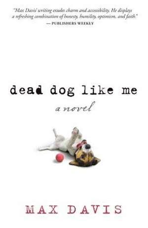 Dead Dog Like Me de Max Davis