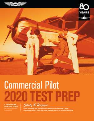 Commercial Pilot Test Prep 2020: Study & Prepare: Pass Your Test and Know What Is Essential to Become a Safe, Competent Pilot from the Most Trusted So de Asa Test Prep Board