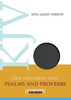 New Testament with Psalms and Proverbs-KJV imagine