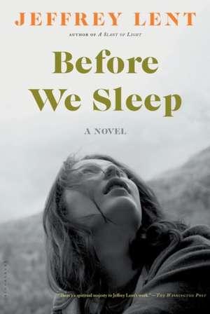 Before We Sleep: A Novel de Jeffrey Lent
