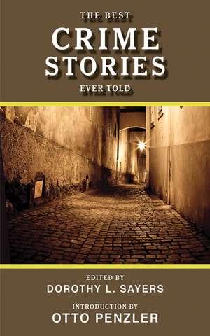 The Best Crime Stories Ever Told de Dorothy L. Sayers