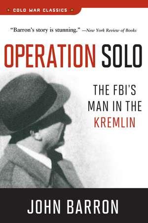 Operation Solo: The FBI's Man in the Kremlin de John Barron
