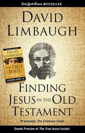 Finding Jesus in the Old Testament de David Limbaugh