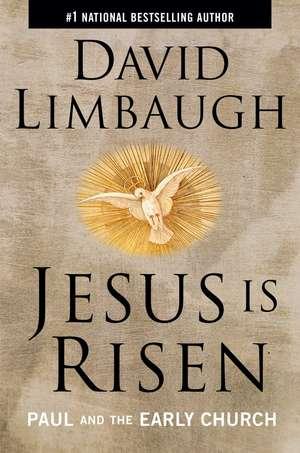 Jesus Is Risen: Paul and the Early Church de David Limbaugh