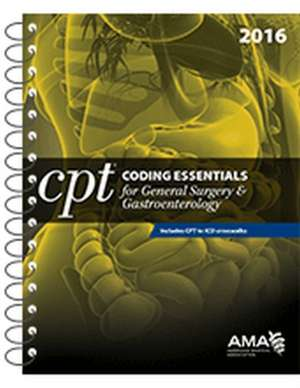 CPT Coding Essentials for General Surgery & Gastroenterology 2016