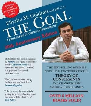 The Goal:  A Process of Ongoing Improvement - 30th Aniversary Edition de Eliyahu M. Goldratt