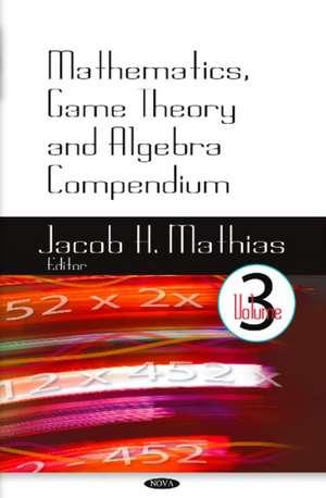 Mathematics, Game Theory and Algebra Compendium imagine