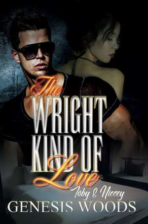 The Wright Kind Of Love de Genesis Woods