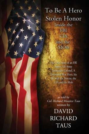 To Be a Hero, Stolen Honor de David Richard Taus