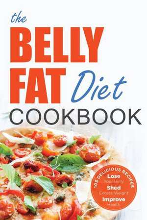 Belly Fat Diet Cookbook de John Chatham