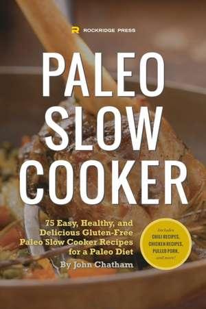 Paleo Slow Cooker de John Chatham