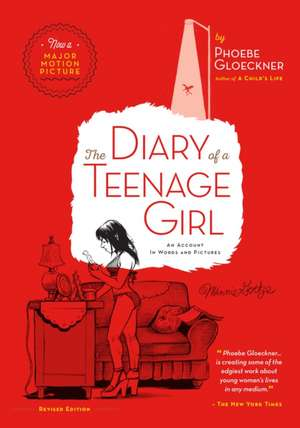 The Diary of a Teenage Girl, Revised Edition:  An Account in Words and Pictures de Phoebe Gloeckner