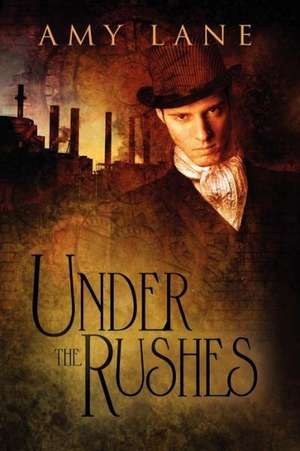 Under the Rushes de Amy Lane