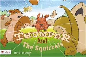 Thumper and the Squirrels de Mark Spradlin