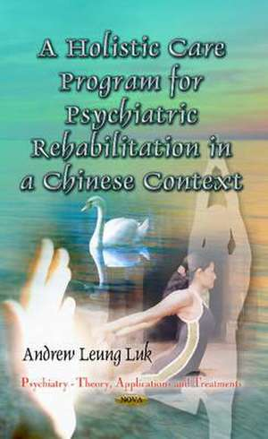 Holistic Care Program for Psychiatric Rehabilitation in a Chinese Context