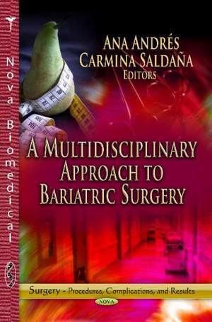 Multidisciplinary Approach to Bariatric Surgery