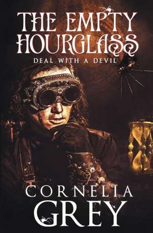 The Empty Hourglass de Cornelia Grey