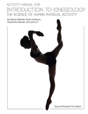 Activity Manual for Introduction to Kinesiology:  The Science of Human Activity (Second Revised First Edition) de Marilyn Mitchell