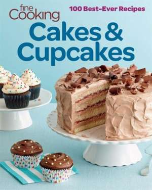 Fine Cooking Cakes & Cupcakes:  100 Best-Ever Recipes de  Fine Cooking