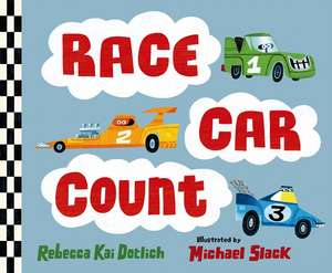 Race Car Count de Rebecca Kai Dotlich