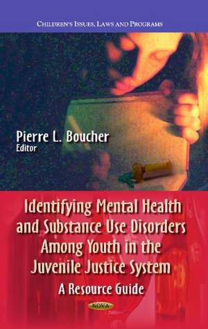 Identifying Mental Health & Substance Use Disorders Among Youth in the Juvenile Justice System