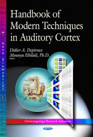 Handbook of Modern Techniques in Auditory Cortex