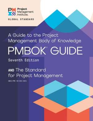 A Guide to the Project Management Body of Knowledge (Pmbok(r) Guide) - Seventh Edition de  Project Management Institute