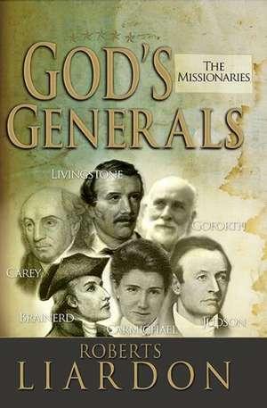 God's Generals:  The Missionaries de Liardon Roberts