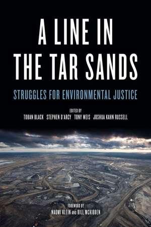 A Line In The Tar Sands: Struggles fo Environmental Justice de Joshua Kahn Russell