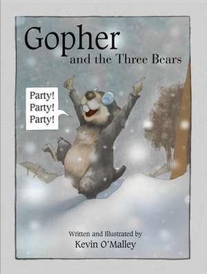 Gopher and the Three Bears de Kevin O'Malley