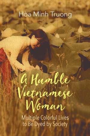 A Humble Vietnamese Woman de Hòa Minh Truong