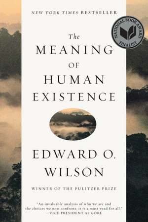 The Meaning of Human Existence de Edward O. Wilson