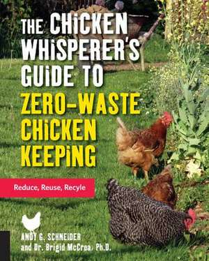 The Chicken Whisperer's Guide to Zero-Waste Chicken Keeping: Reduce, Reuse, Recycle imagine