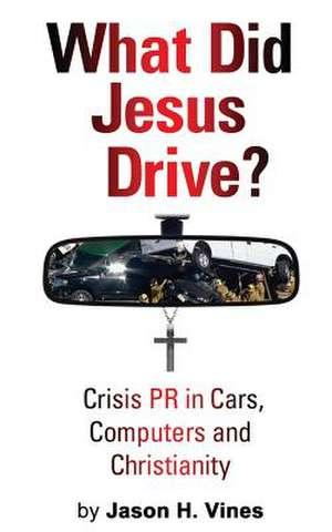 What Did Jesus Drive? de Jason Vines