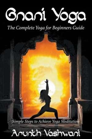 Gnani Yoga de Vashwani Arunth