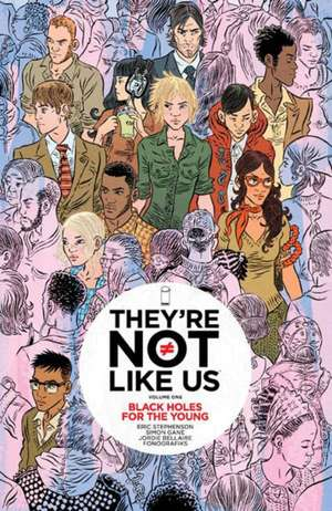 They're Not Like Us Volume 1: Black Holes for the Young de Eric Stephenson