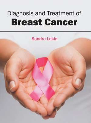 Diagnosis and Treatment of Breast Cancer
