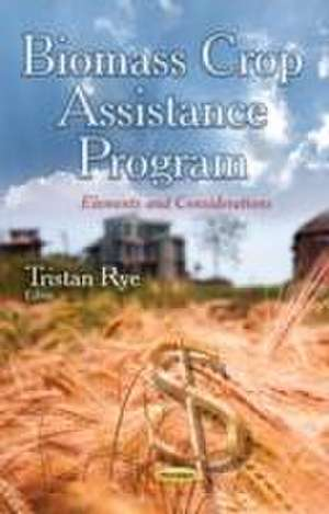 Biomass Crop Assistance Program de Tristan Rye