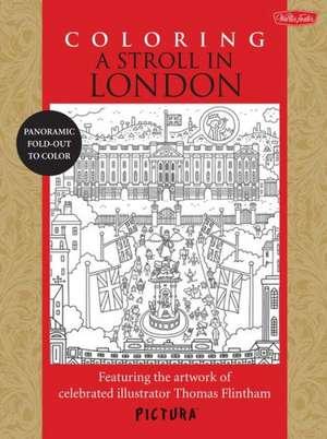 Coloring a Stroll in London:  Featuring the Artwork of Celebrated Illustrator Thomas Flintham de Thomas Flintham