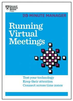 Running Virtual Meetings (HBR 20-Minute Manager Series) de Harvard Business Review