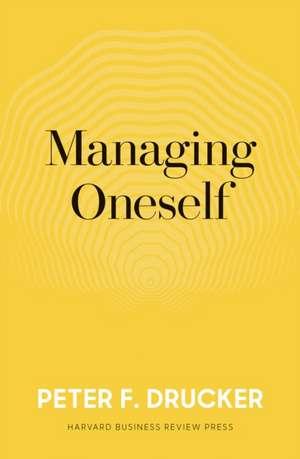 Managing Oneself: The Key to Success de Peter F. Drucker