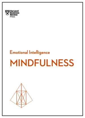 Mindfulness (HBR Emotional Intelligence Series) de Harvard Business Review