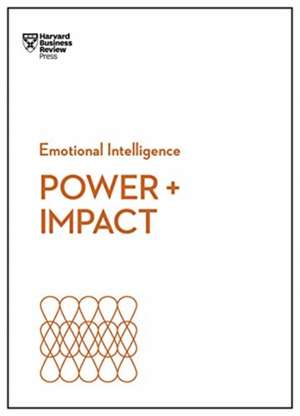 Power and Impact (HBR Emotional Intelligence Series) de Harvard Business Review