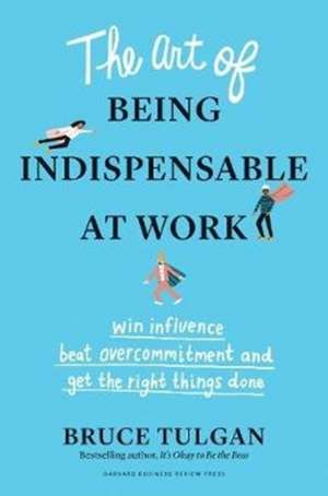 The Art of Being Indispensable at Work imagine