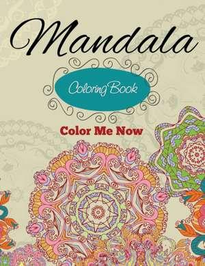 Mandala Coloring Book (Color Me Now) de Speedy Publishing