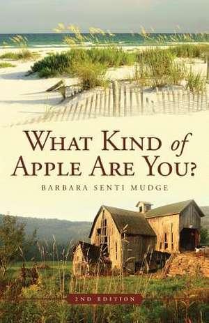 What Kind of Apple Are You? de Mudge Barbara Senti
